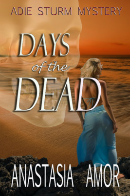 Days of the Dead by Anastasia Amor