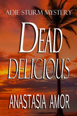 Dead Delicious by Anastasia Amor