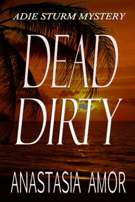 Dead Dirty by Anastasia Amor